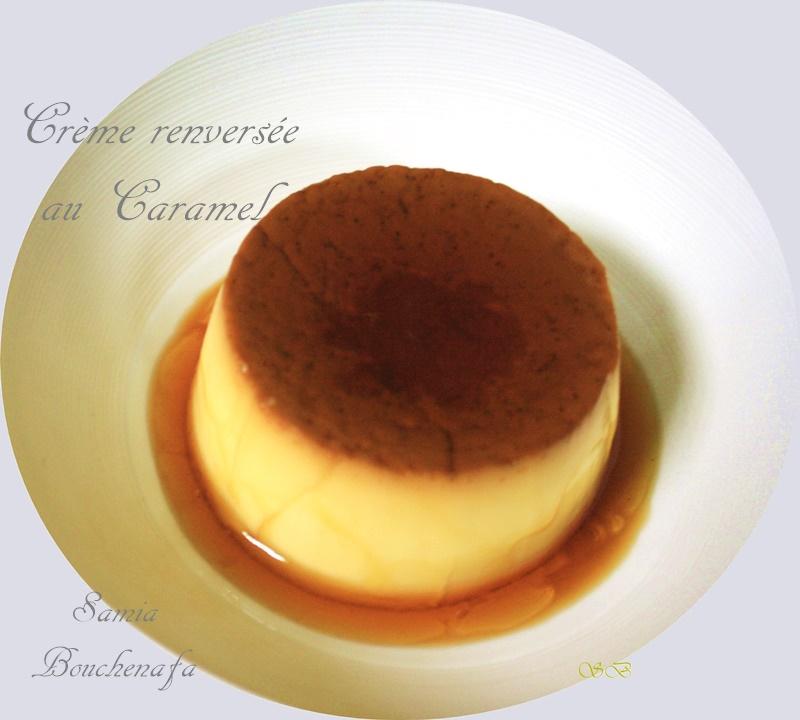 Creme Renversante Au Caramel Facile Le Monde Culinaire De Samia Bouchenafa